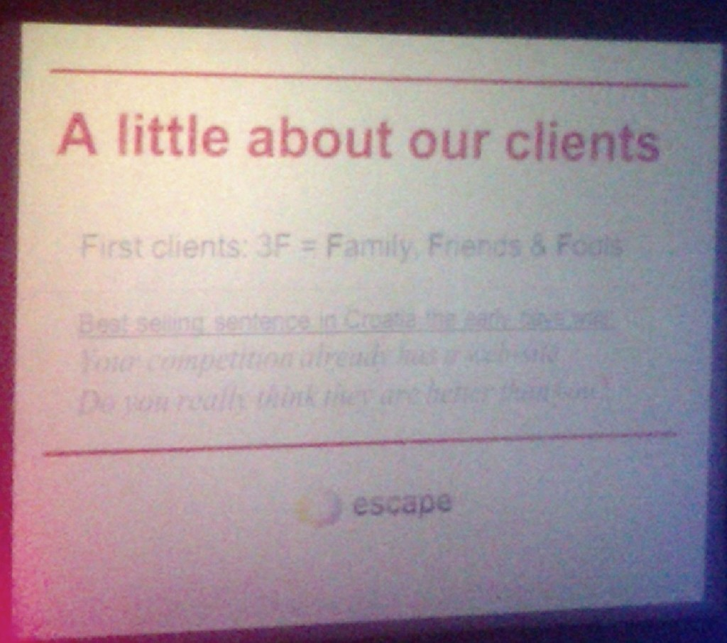 First clients: 3F = Family, Friends & Fools